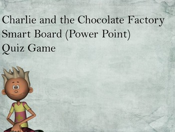 Charlie and the Chocolate Factory Quiz Game (Great for Smart Boards)