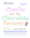 Charlie and the Chocolate Factory: Roald Dahl      Grades 3-6