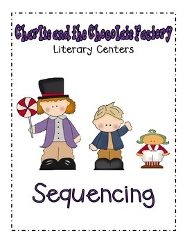 Charlie and the Chocolate Factory- Sequencing