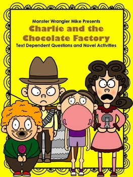 Charlie and the Chocolate Factory Text Dependent Questions and Novel Activities