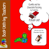 Charlie and the Chocolate Factory by Roald Dahl Book Unit