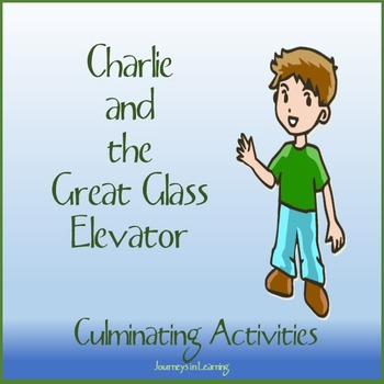 Charlie and the Great Glass Elevator Culminating Activities