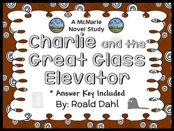 Charlie and the Great Glass Elevator (Roald Dahl) Novel Study  (30 pages)