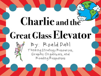 Charlie and the Great Glass Elevator by Roald Dahl: A Complete Novel Study!