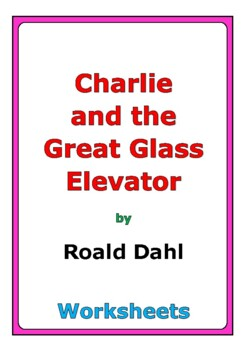 "Roald Dahl ""Charlie and the Great Glass Elevator"" worksheets"