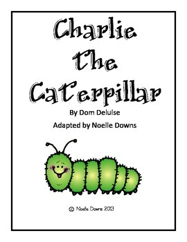 Charlie the Caterpillar the play