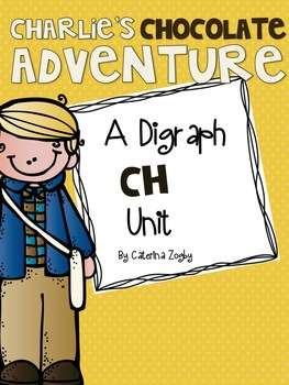 Charlie's Chocolate Adventure ~ A Digraph CH Unit