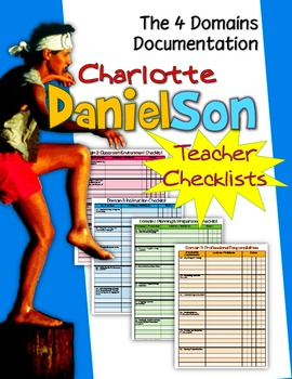 CHARLOTTE DANIELSON 2007-2011 TEACHER CHECKLISTS: DOCUMENTING THE FOUR DOMAINS