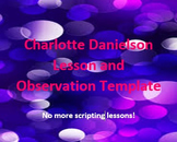 Charlotte Danielson Lesson and Observation Template