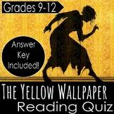 Charlotte Perkins Gilman- The Yellow Wallpaper Reading Quiz