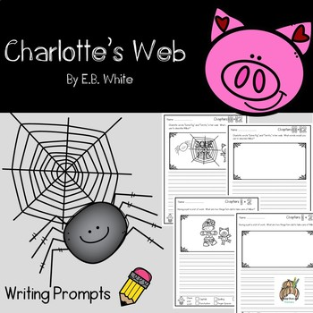 Charlotte's Web, By E.B. White: Writing Prompts