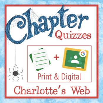 Charlotte's Web Chapter Quizzes-Common-Core Aligned Comprehension Assessments