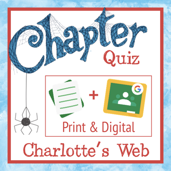 Charlotte's Web Chapter Quizzes, Challenging, Common-Core Aligned, FREE