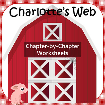Charlotte's Web Chapter-by-Chapter Worksheets