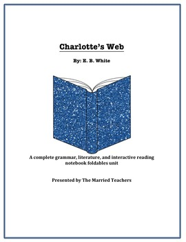 Charlotte's Web Complete Literature, Grammar, & Interactive Foldables Unit