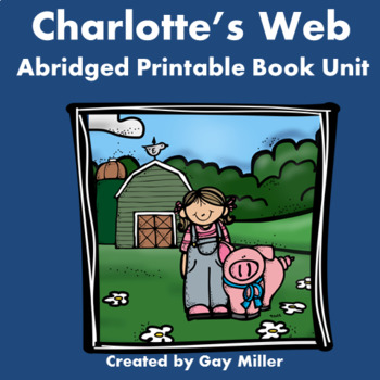 Charlotte's Web Abridged Novel Study: vocabulary, comprehension, writing