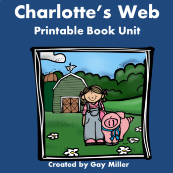 Charlotte's Web Novel Study: vocabulary, comprehension, writing, skills
