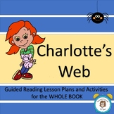 Charlotte's Web  Guided Reading Lesson Plans for the WHOLE BOOK