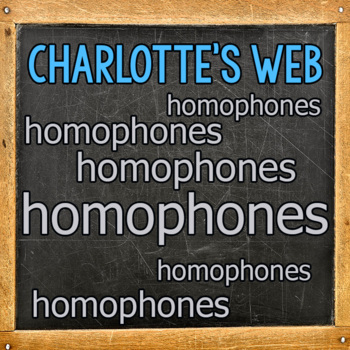 Charlotte's Web: Homophones