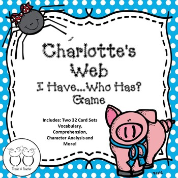 Charlotte's Web : I Have... Who Has?  2 Game Sets