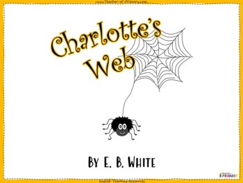 Charlotte's Web (Teaching unit with 151 slide PowerPoint and 15 worksheets)