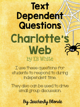Charlotte's Web Text Dependent Questions for Small Group Reading Activities
