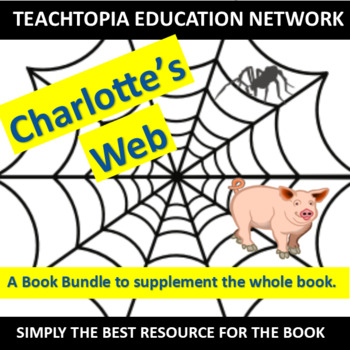 Charlotte's Web. The Ultimate Growing Bundle for Charlotte's Web. Weeks of work!