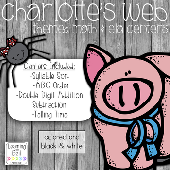 Charlotte's Web Themed Math & ELA Centers