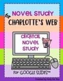 Charlotte's Web by E. B. White: Novel Study for Digital Distance Learning/Google