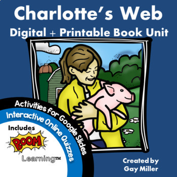 Charlotte's Web [ E. B. White ] Digital  + Printable Book Unit
