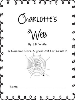Charlotte's Web Common Core Unit, Outline, and Student Packet