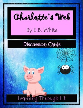 E.B. White CHARLOTTE'S WEB - Discussion Cards