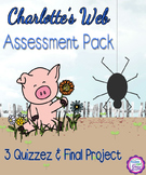 Charlotte's Web Assessment Packet-Final Project & 3 Quizzes