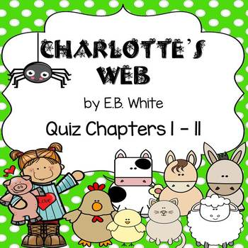 Charlotte's Web Quiz Chapters 1 - 11