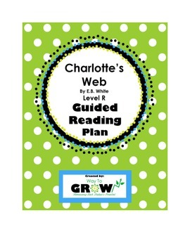 Charlotte's Web by E.B. White - Level R - Guided Reading Plan