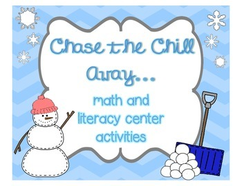 Chase the Chill Away... Math and Literacy Centers