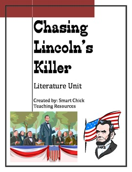 Chasing Lincoln's Killer, by J. Swanson, Literature Unit, 79 Pages!
