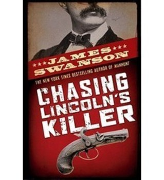 Chasing Lincoln's Killer by James Swanson - Word document