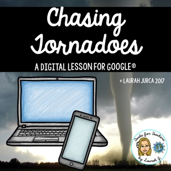 Chasing Tornadoes: A Hyperdoc Lesson for Google Drive® & Google Classroom®