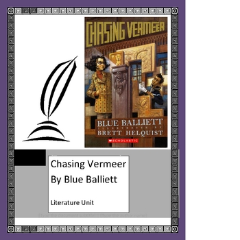 Chasing Vermeer, by B. Balliett, Literature Unit, 98 Total Pages!!