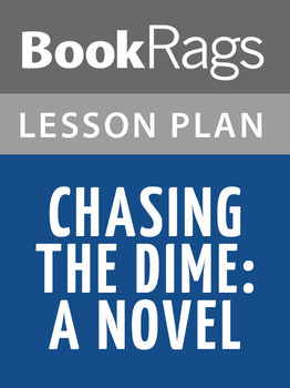 Chasing the Dime: A Novel Lesson Plans