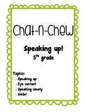 Chat-n-Chew: Speaking Up
