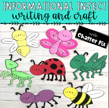Chatter Pix Informational Insect Crafts, Writing, and Project