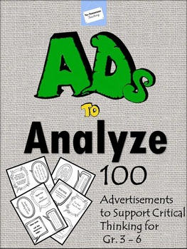 Persuasive Ads to Analyze: Critical Thinking, Advertising