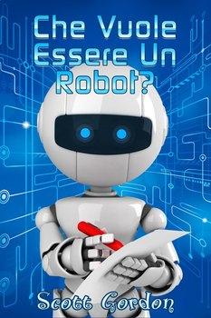 Che Vuole Essere un Robot? (Italian Edition)