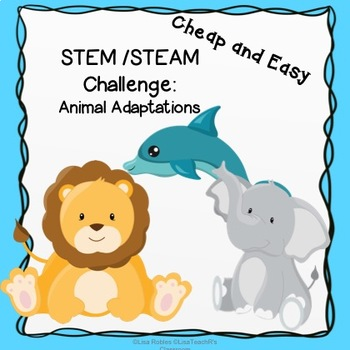 Cheap and easy STEAM challenge: Animal Adaptations