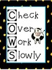 Check Over Work Slowly (COWS) Sign
