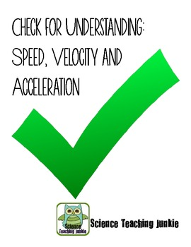 Check for Understanding - Speed, Velocity and Acceleration