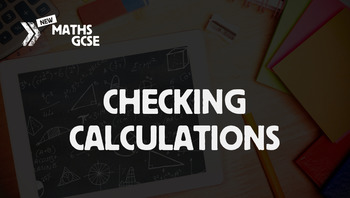 Checking Calculations - Complete Lesson
