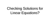 Checking Solutions for Linear Equations